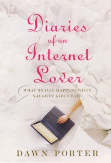 Diaries of an Internet Lover, Paperback