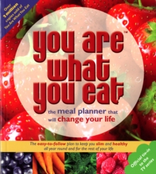You are What You Eat : The Meal Planner That Will Change Your Life, Paperback