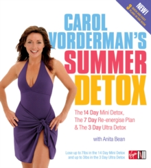 Carol Vorderman's Summer Detox : The 14 Day Mini Detox, the 7 Day Re-energise Plan & the 3 Day Ultra Detox, Paperback