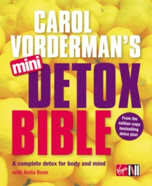 Carol Vorderman's Mini Detox Bible : A Complete Detox for Body and Mind, Paperback Book