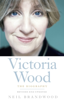 Victoria Wood : The Biography, Paperback Book