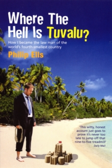 Where the Hell is Tuvalu? : How I Became the Law Man of the World's Fourth Smallest Country, Paperback