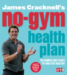 James Cracknell's No Gym Health Plan : Lose Up to Two and a Half Stone on the Bust-the-Beer-Belly Plan, Paperback
