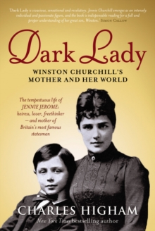 Dark Lady : Winston Churchill's Mother and Her World, Paperback