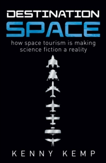 Destination Space : Making Science Fiction a Reality, Paperback