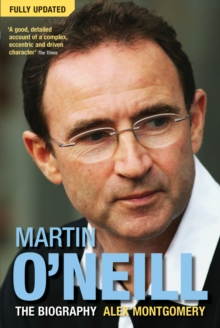 Martin O'Neill : The Biography, Paperback