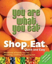 """You are What You Eat"" : Shop, Eat. Quick and Easy, Paperback"