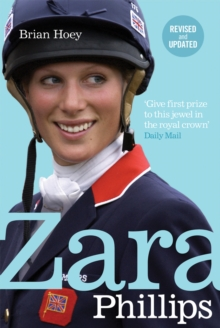 Zara Phillips : A Revealing Portrait of a Royal World Champion, Paperback