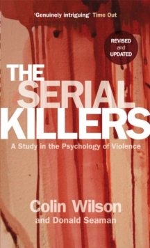 The Serial Killers : A Study in the Psychology of Violence, Paperback