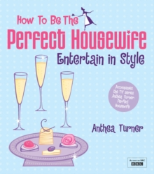 """How to be the Perfect Housewife"" : Entertain in Style, Paperback"