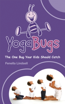 Yogabugs : The One Bug Your Kids Should Catch, Paperback