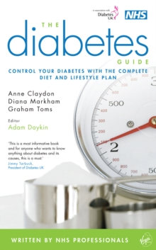 The Diabetes Guide : Control Your Diabetes with the Complete Diet and Lifestyle Plan, Paperback