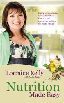 Lorraine Kelly's Nutrition Made Easy, Paperback