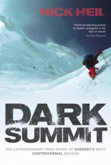 Dark Summit : The Extraordinary True Story of Everest's Most Controversial Season, Paperback