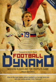 Football Dynamo : Modern Russia and the People's Game, Paperback Book