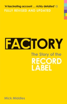 Factory : The Story of the Record Label, Paperback Book