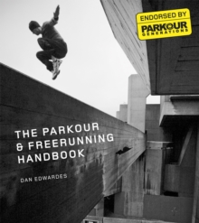The Parkour and Free-running Handbook, Paperback