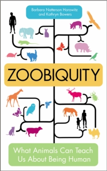 Zoobiquity : What Animals Can Teach Us About Being Human, Paperback