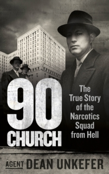 90 Church : The True Story of the Narcotics Squad from Hell, Paperback