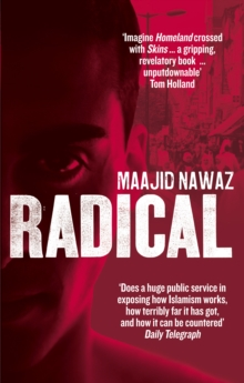 Radical : My Journey from Islamist Extremism to a Democratic Awakening, Paperback Book