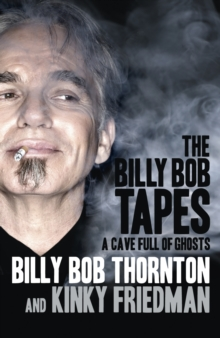 The Billy Bob Tapes : A Cave Full of Ghosts, Hardback