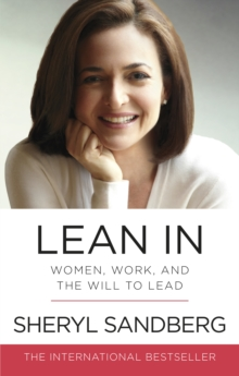 Lean In : Women, Work, and the Will to Lead, Paperback