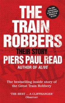 The Train Robbers : Their Story, Paperback Book