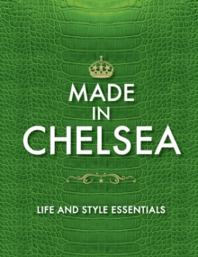 Made in Chelsea : Life and Style Essentials: The Official Handbook, Hardback Book