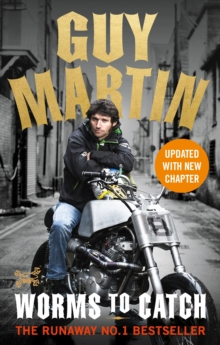 Guy Martin: Worms to Catch, Paperback Book