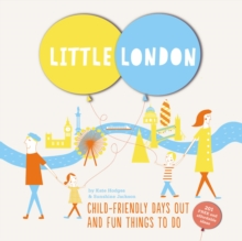 Little London : Child-friendly Days out and Fun Things to Do, Hardback