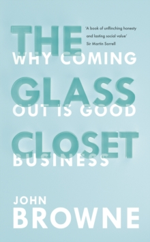 The Glass Closet : Why Coming out is Good Business, Hardback