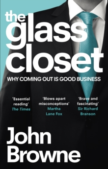 The Glass Closet : Why Coming Out is Good Business, Paperback