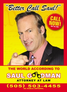 Better Call Saul : The World According to Saul Goodman - Attorney at Law, Hardback