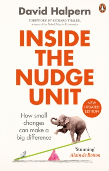 Inside the Nudge Unit : How Small Changes Can Make a Big Difference, Paperback