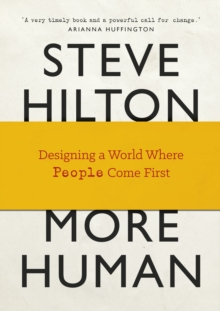 More Human : Designing a World Where People Come First, Hardback