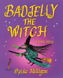 Badjelly the Witch : A Fairy Story, Paperback Book