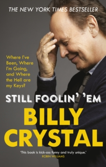 Still Foolin' 'Em : Where I've Been, Where I'm Going, and Where the Hell are My Keys?, Paperback