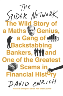 The Spider Network : The Wild Story of a Maths Genius, a Gang of Backstabbing Bankers, and One of the Greatest Scams in Financial History, Paperback