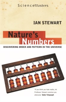 Nature's Numbers : Discovering Order and Pattern in the Universe, Paperback