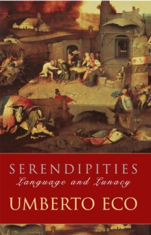 Serendipities : Language and Lunacy, Paperback