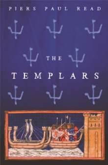The Templars : The Dramatic History of the Knights Templar, the Most Powerful Military Order of the Crusades, Paperback