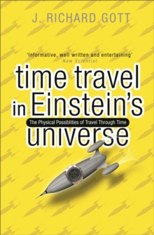 Time Travel : In Einstein's Universe, Paperback Book