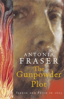 The Gunpowder Plot : Terror and Faith in 1605, Paperback