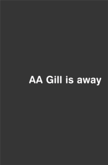 AA Gill is Away, Paperback