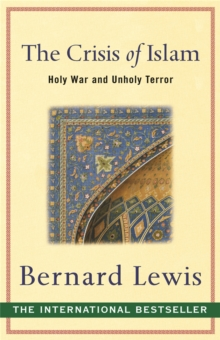 The Crisis of Islam : Holy War and Unholy Terror, Paperback
