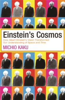 Einstein's Cosmos : How Albert Einstein's Vision Transformed Our Understanding of Space and Time, Paperback