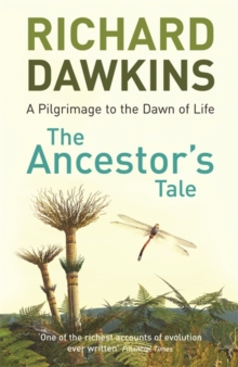 The Ancestor's Tale : a Pilgrimage to the Dawn of Life, Paperback