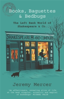 Books, Baguettes and Bedbugs : the Left Bank World of Shakespeare and Co, Paperback