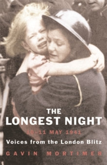 The Longest Night : The Worst Night of the London Blitz, Paperback Book