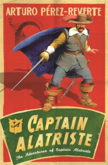 Captain Alatriste : The Adventures of Captain Alatriste, Paperback